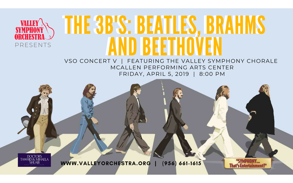Valley Symphony Orchestra: The 3 B's - Beatles, Brahms and Beethoven at McAllen Performing Arts Center