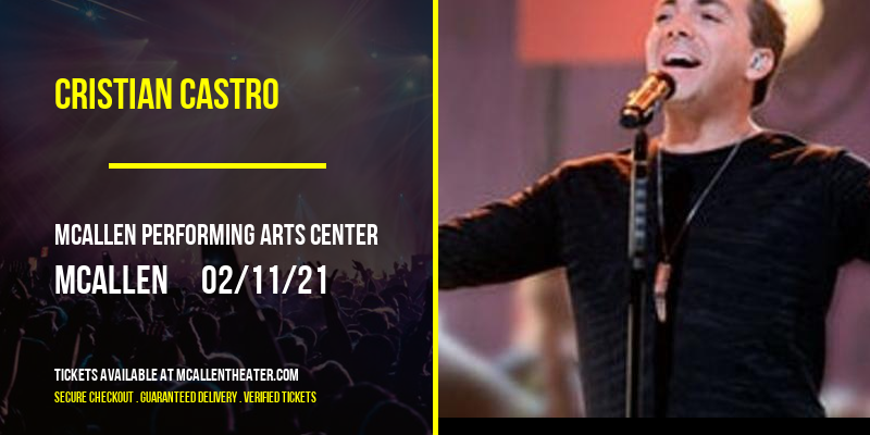 Cristian Castro at McAllen Performing Arts Center