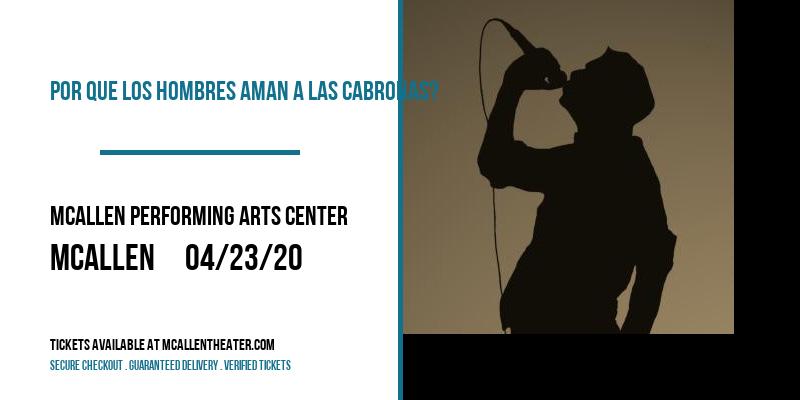 Por Que Los Hombres Aman A Las Cabronas? [POSTPONED] at McAllen Performing Arts Center