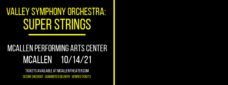 Valley Symphony Orchestra: Super Strings at McAllen Performing Arts Center