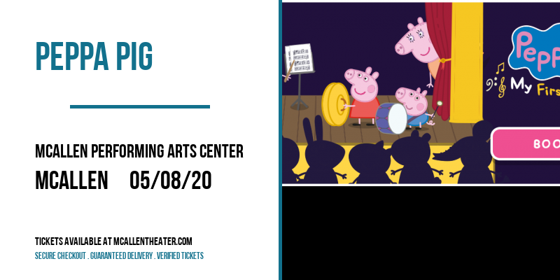 Peppa Pig [CANCELLED] at McAllen Performing Arts Center
