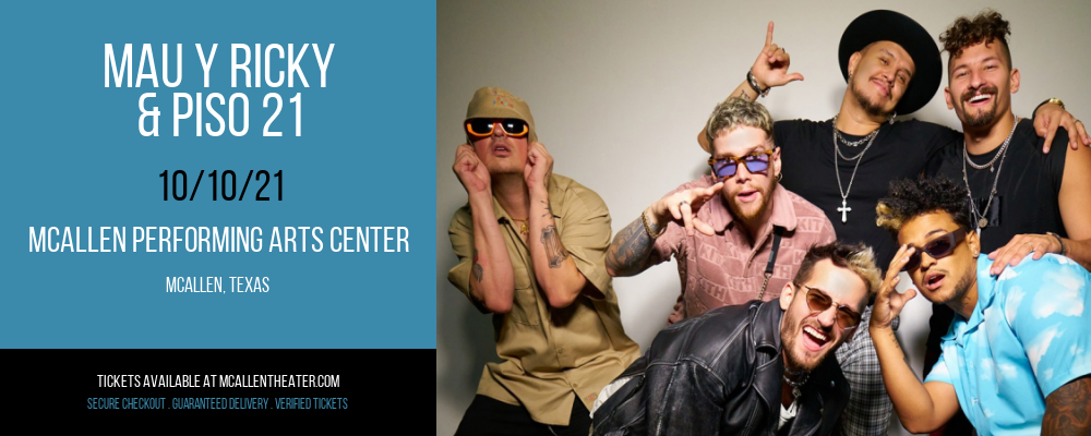Mau y Ricky & Piso 21 at McAllen Performing Arts Center