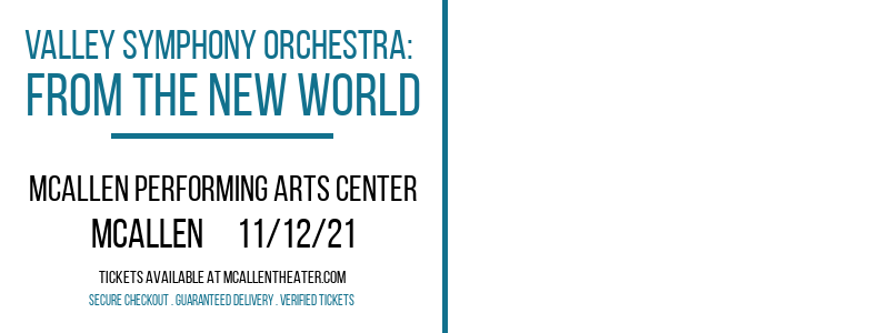 Valley Symphony Orchestra: From The New World at McAllen Performing Arts Center